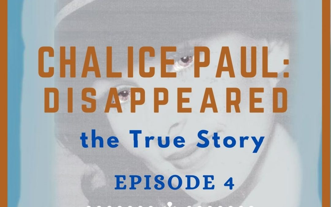 Episode 4: Last person to see Chalice Paul alive, casting agent & homeowner Ann Fossier & Pam Fossier