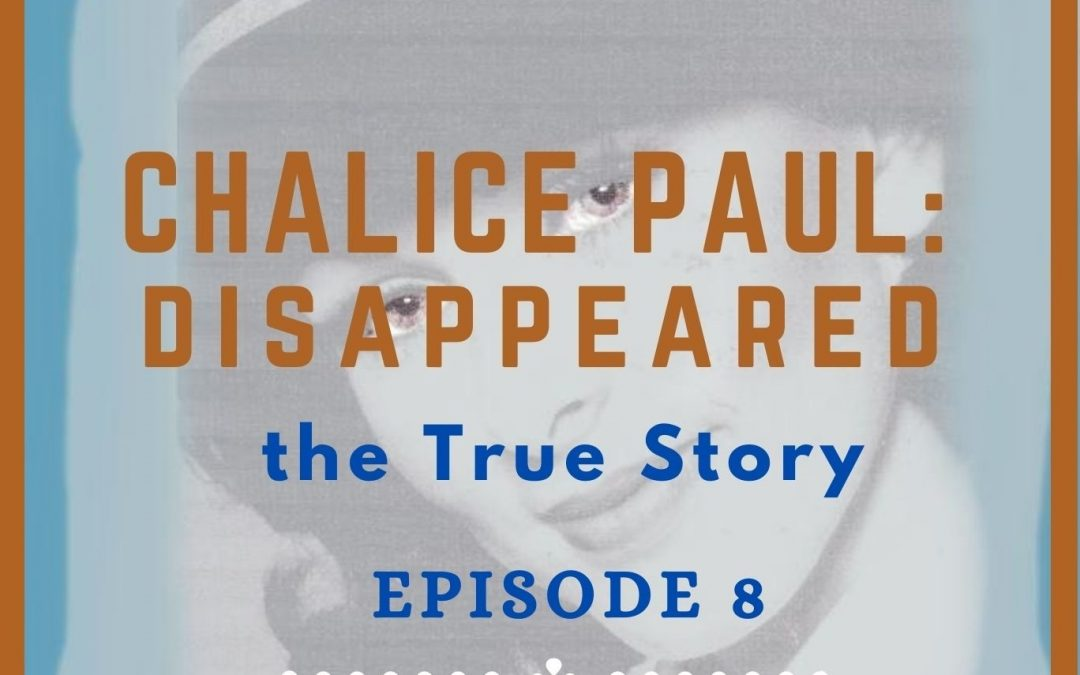 Episode 8: Chalice's only family member willing to be interviewed with Special Guest Charlene Larson
